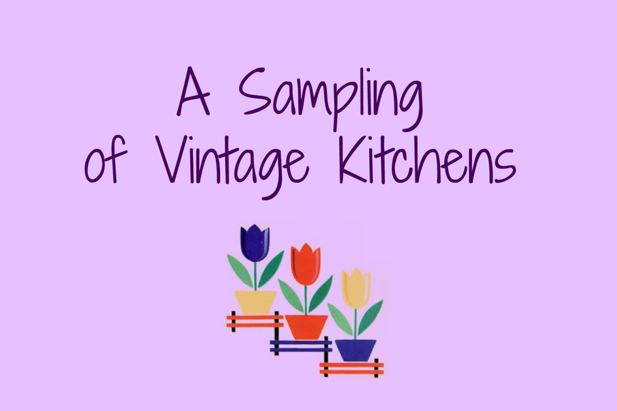 A Sampling of Vintage Kitchens