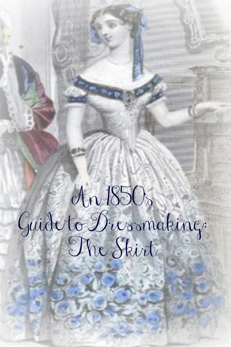 An 1850's Guide to Dressmaking: The Skirt
