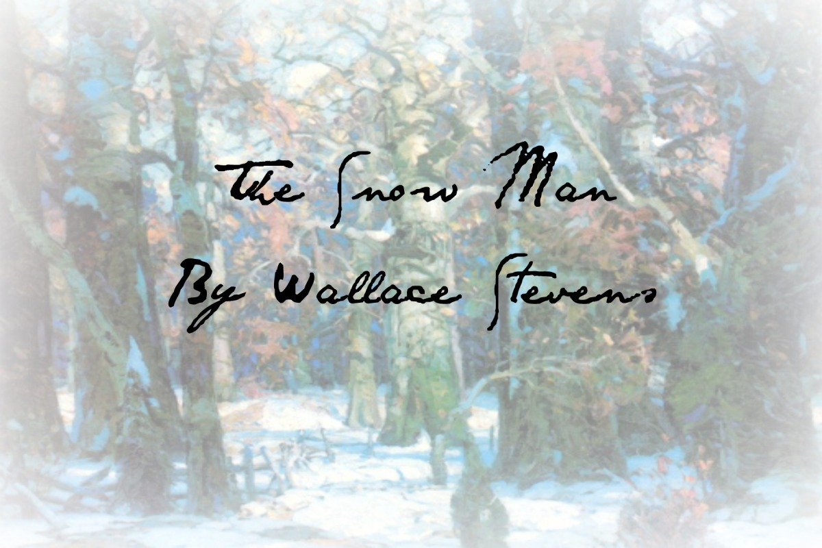 Poetry: The Snow Man by Wallace Stevens