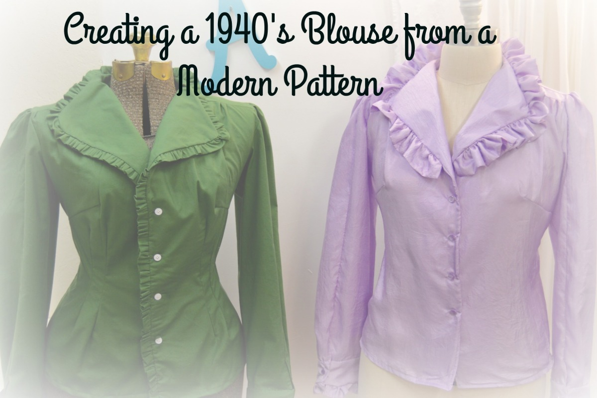 Creating a 1940's Blouse from a Modern Pattern
