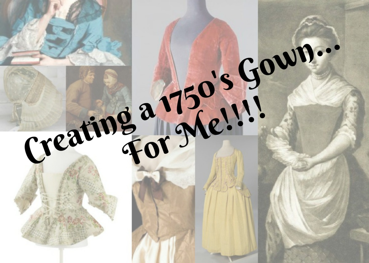 Creating a 1750's Gown...For Me!  Part One